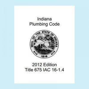 Book Image Indiana Plumbing Code 2012 Edition Title 675 IAC 16-1.4