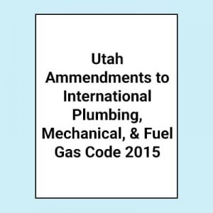 Book Image Utah Amendments to International Plumbing, mechanical, & Fuel Gas Code 2015