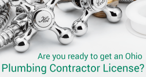 Are You Ready to get an Ohio Plumbing Contractor License