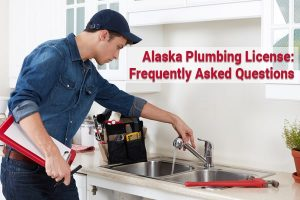 Alaska Plumbing Licenses Frequently Asked Questions