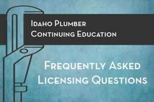 Idaho Plumbing Licensing Frequently Asked Questions