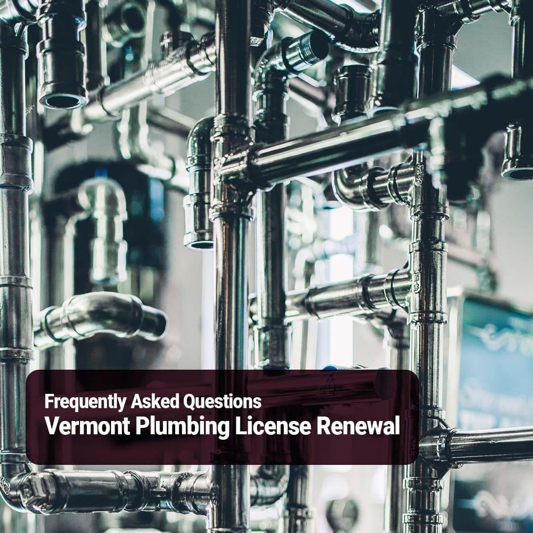 Vermont Plumbing License Renewal FAQ's
