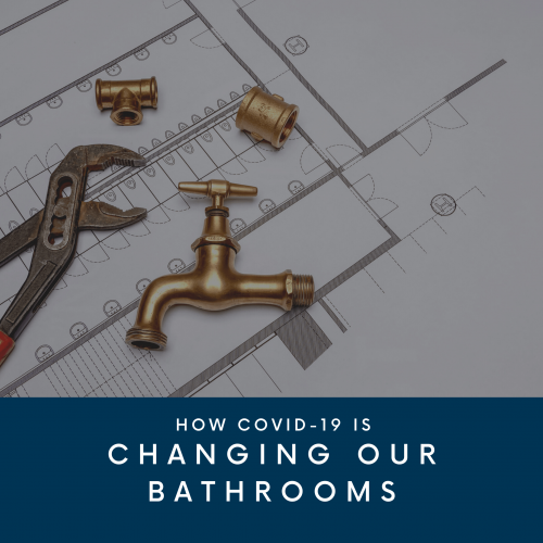 How COVID-19 Is Changing Our Bathrooms