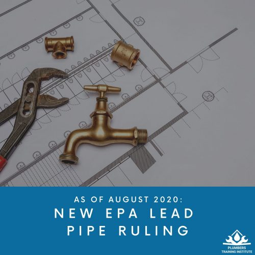 EPA Lead Pipe Regulation Update: What it Means for Plumbers