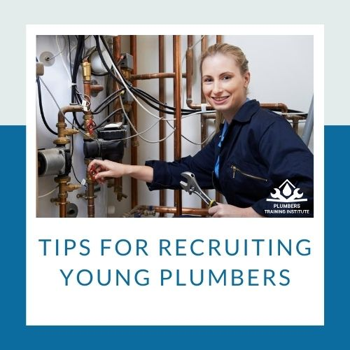 Tips for Recruiting Young Plumbers