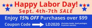Labor Day Sale; September 4th-7th, 2020; 15% off purchases over $99; excludes books, book packages, and classroom