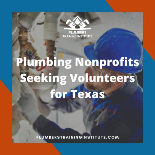 Plumbing Nonprofits Seeking Volunteers for Texas