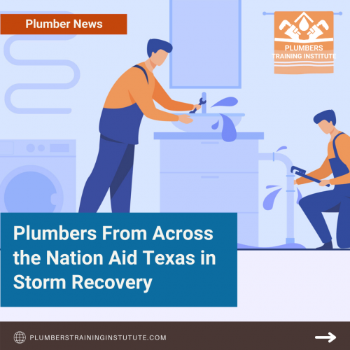Plumbers From Across the Nation Aid Texas in Storm Recovery